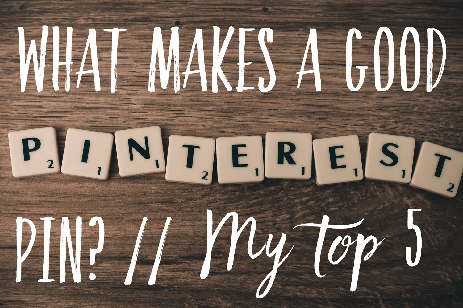 What makes a good Pinterest pin? My top 5 pins