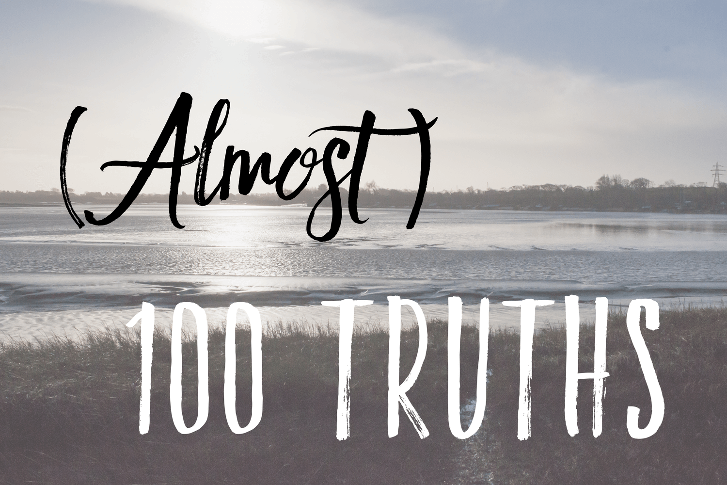 (Almost ) 100 truths